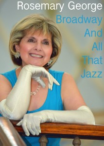 Rosemary George, Broadway and All That Jazz